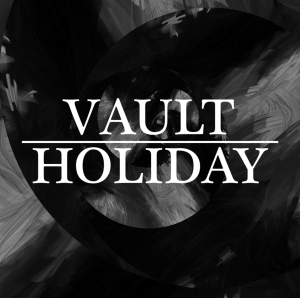 Vault Holiday