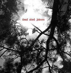 Dead Shed Jokers